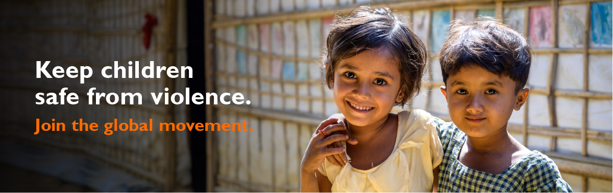 It Takes You and I to End Violence Against Children. Keep children safe from violence. Join the global movement.